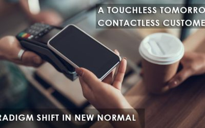 A TOUCHLESS TOMORROW – CONTACTLESS CUSTOMER – PARADIGM SHIFT IN NEW NORMAL